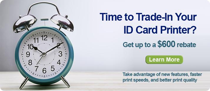 Trade In Your ID Card Printer And Get Up to $600